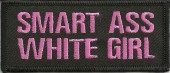 "Smart Ass White Girl  Motorcycle Biker Patch2"" x 4"" FREE SHIPPING - Product Image"