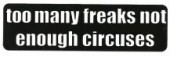 to many freaks not enough circuses - Product Image