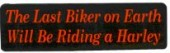 The Last Biker on Earth Will Be Riding a Harley - Product Image