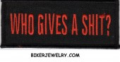 "WHO GIVES A SHIT?  Biker Patch  1 1/2"" x 4""  FREE SHIPPING - Product Image"